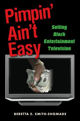 Pimpin' Ain't Easy: Selling Black Entertainment Television (Paperback) book cover