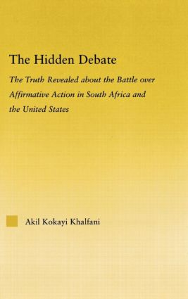 The Hidden Debate: The Truth Revealed about the Battle over Affirmative Action in South Africa and the United States (Hardback) book cover
