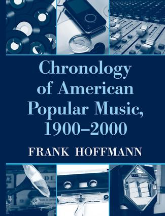 Chronology of American Popular Music, 1900-2000: 1st Edition (Hardback) book cover