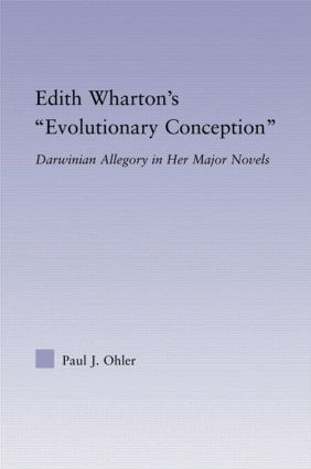 Edith Wharton's Evolutionary Conception: Darwinian Allegory in the Major Novels (Hardback) book cover