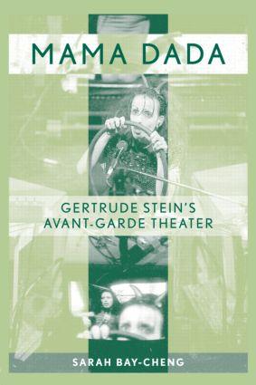 Mama Dada: Gertrude Stein's Avant-Garde Theatre book cover