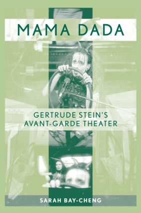 Mama Dada: Gertrude Stein's Avant-Garde Theatre, 1st Edition (Paperback) book cover