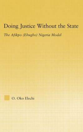 Doing Justice without the State: The Afikpo (Ehugbo) Nigeria Model (Hardback) book cover
