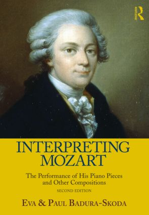 Interpreting Mozart: The Performance of His Piano Works, 2nd Edition (Paperback) book cover