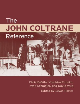 The John Coltrane Reference: 1st Edition (Hardback) book cover