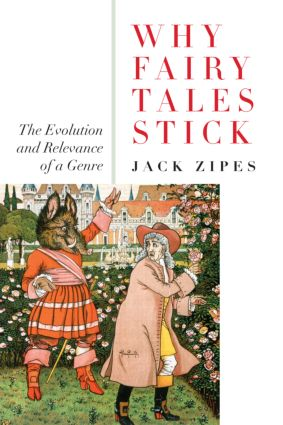 Why Fairy Tales Stick: The Evolution and Relevance of a Genre (Paperback) book cover