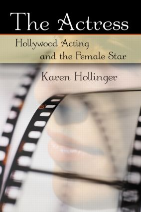 The Actress: Hollywood Acting and the Female Star (Paperback) book cover