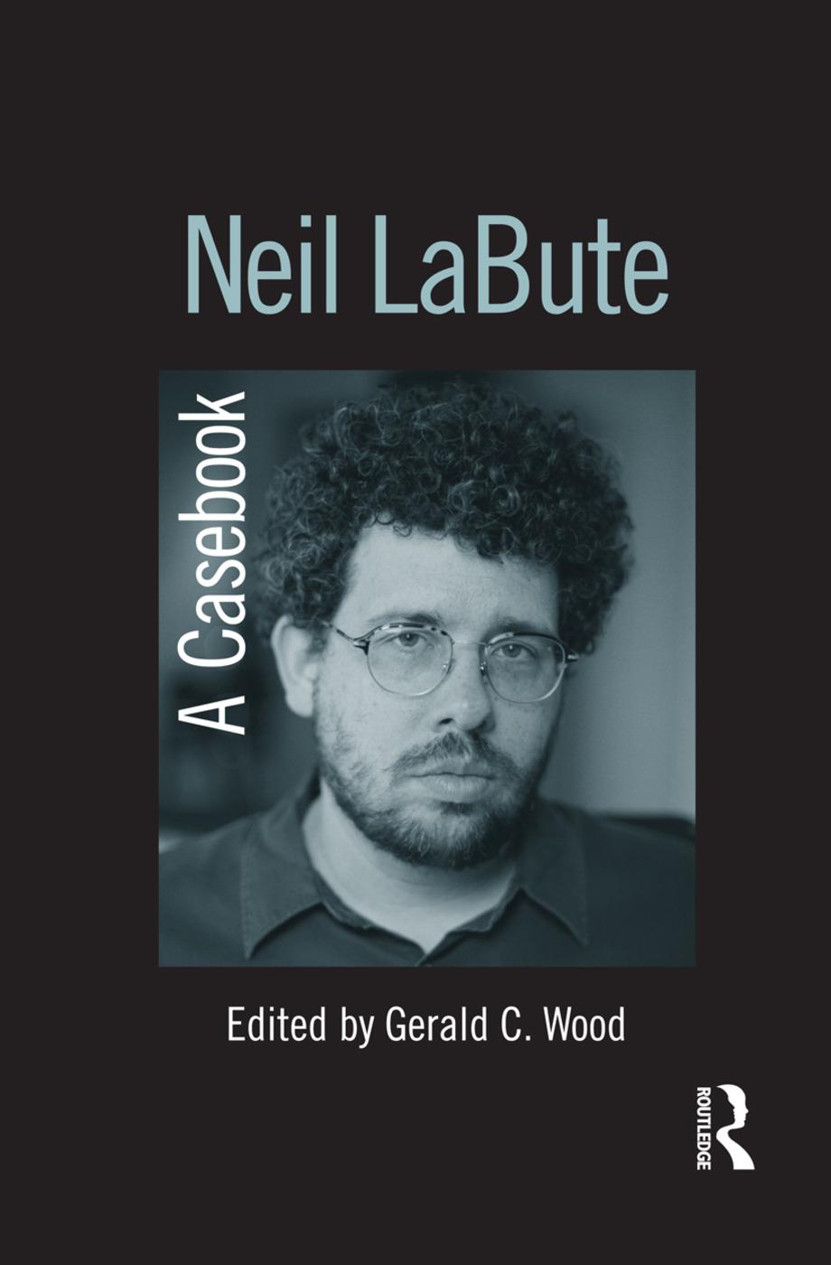 Neil LaBute: A Casebook (Hardback) book cover