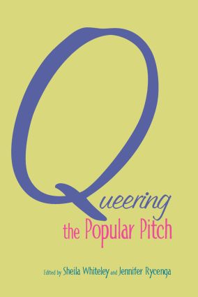 Queering the Popular Pitch: 1st Edition (Hardback) book cover