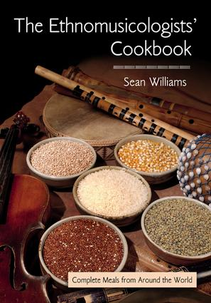 The Ethnomusicologists' Cookbook: Complete Meals from Around the World, 1st Edition (Hardback) book cover