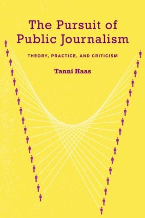 The Pursuit of Public Journalism: Theory, Practice and Criticism (Paperback) book cover