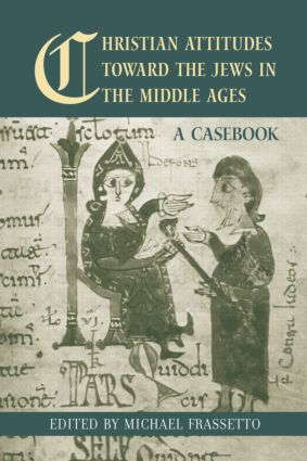 Christian Attitudes Toward the Jews in the Middle Ages: A Casebook (Hardback) book cover