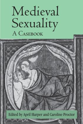 Medieval Sexuality: A Casebook, 1st Edition (Hardback) book cover