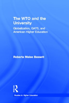 The WTO and the University: Globalization, GATS, and American Higher Education book cover
