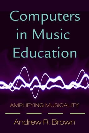 Computers in Music Education: Amplifying Musicality (Paperback) book cover