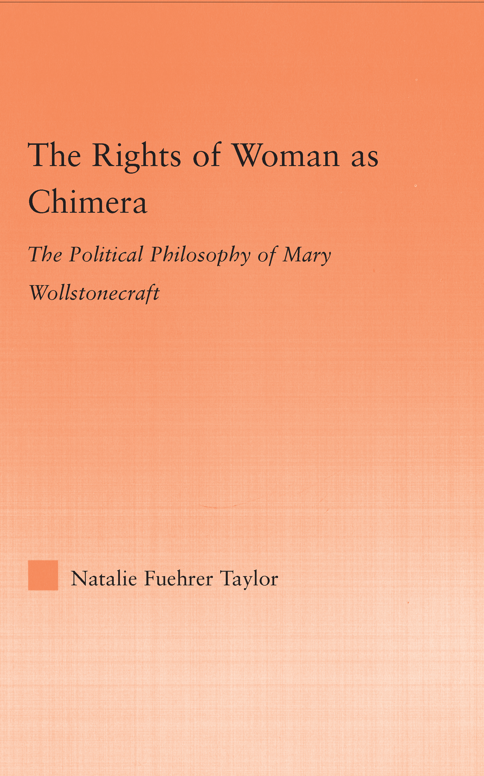 The Rights of Woman as Chimera: The Political Philosophy of Mary Wollstonecraft (Hardback) book cover