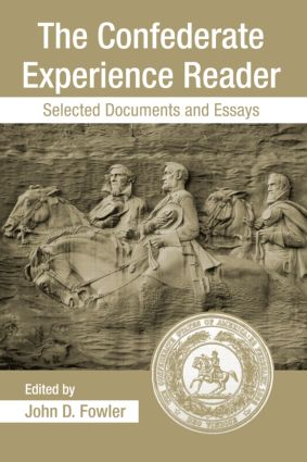The Confederate Experience Reader: Selected Documents and Essays book cover
