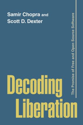 Decoding Liberation: The Promise of Free and Open Source Software (Hardback) book cover
