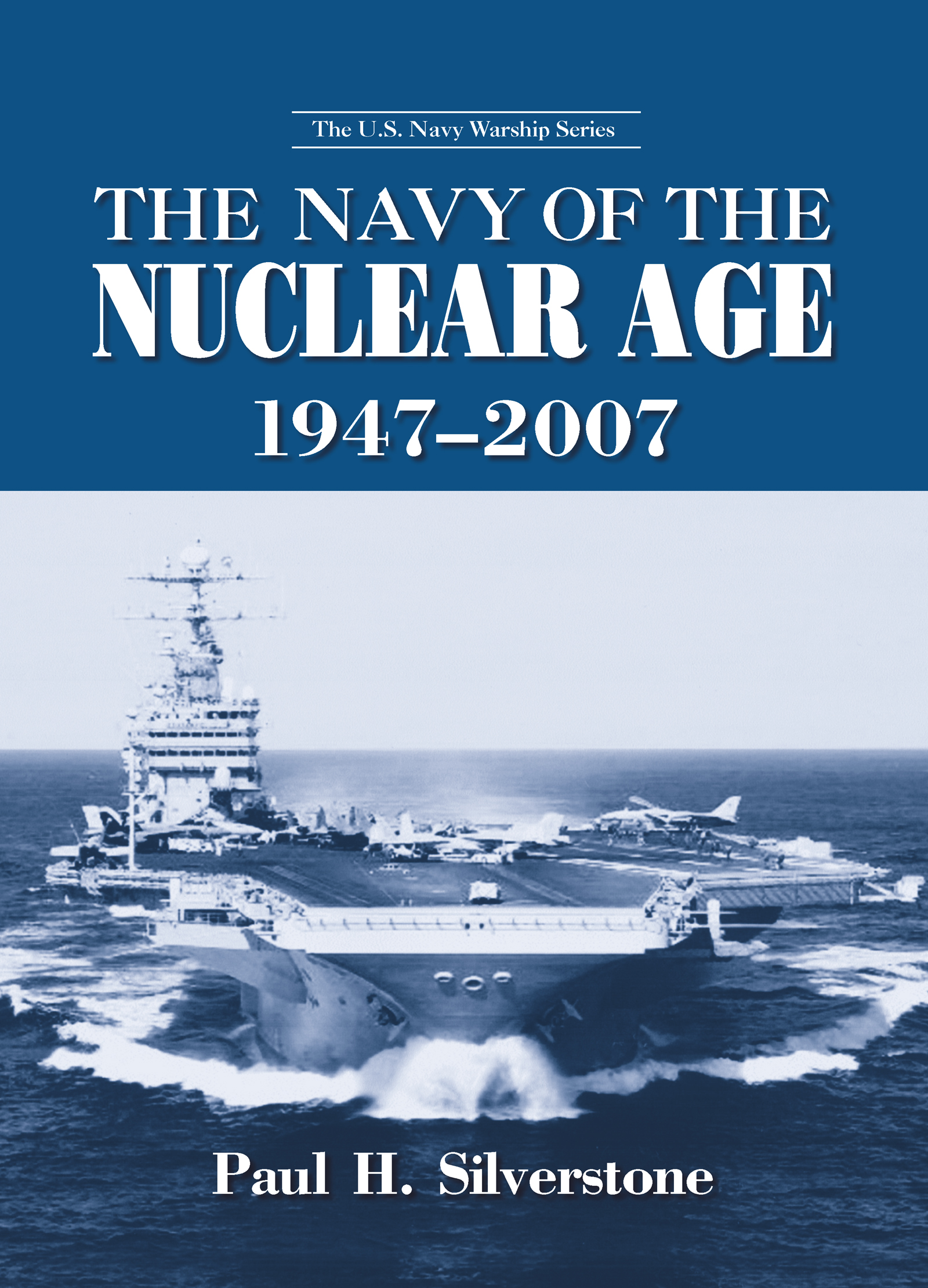 The Navy of the Nuclear Age, 1947-2007 book cover