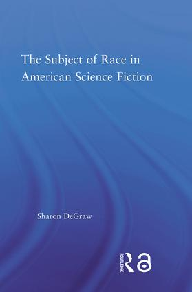 The Subject of Race in American Science Fiction (Paperback) book cover