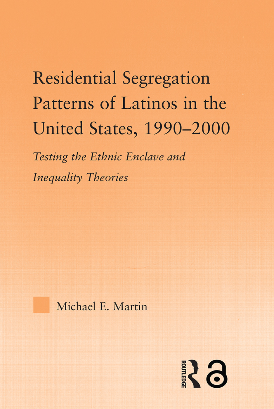 Residential Segregation Patterns of Latinos in the United States, 1990–2000 (Hardback) book cover