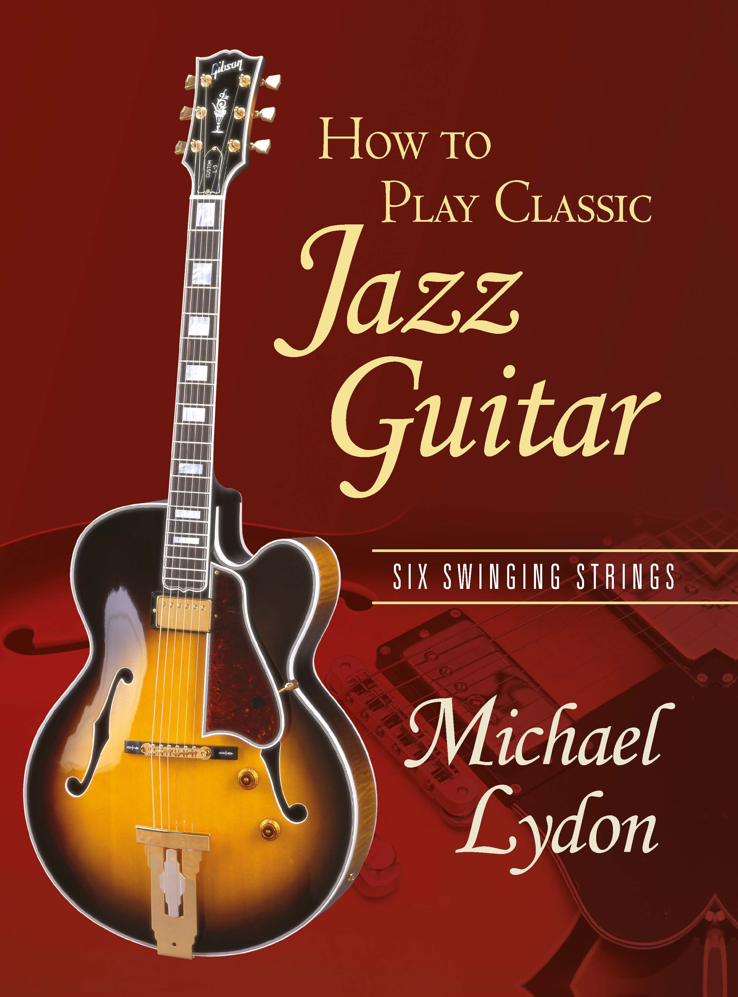 How To Play Classic Jazz Guitar: Six Swinging Strings, 1st Edition (Paperback) book cover