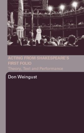 Acting from Shakespeare's First Folio: Theory, Text and Performance, 1st Edition (Paperback) book cover