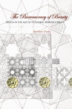 The Bureaucracy of Beauty: Design in the Age of its Global Reproducibility, 1st Edition (Paperback) book cover