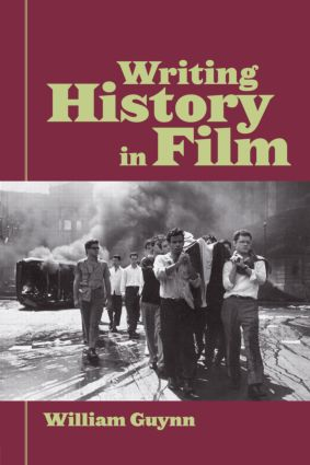 Writing History in Film: 1st Edition (Paperback) book cover