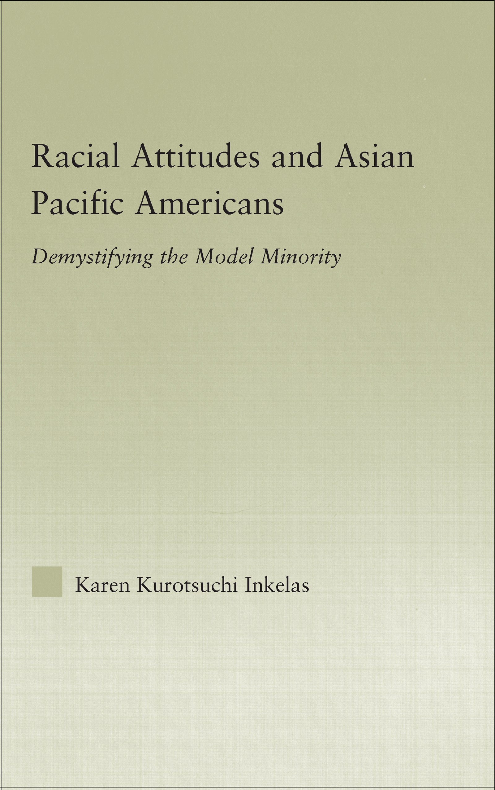 Racial Attitudes and Asian Pacific Americans: Demystifying the Model Minority book cover