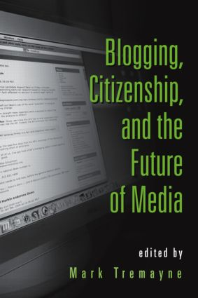 Blogging, Citizenship, and the Future of Media (Paperback) book cover
