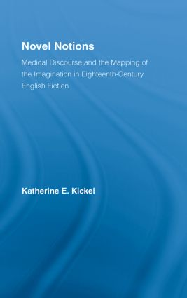 Novel Notions: Medical Discourse and the Mapping of the Imagination in Eighteenth-Century English Fiction (Hardback) book cover