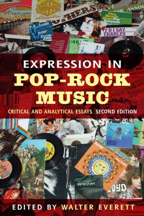 Expression in Pop-Rock Music: Critical and Analytical Essays, 2nd Edition (Paperback) book cover