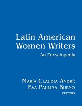 Latin American Women Writers: An Encyclopedia: 1st Edition (Hardback) book cover