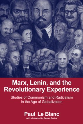 Marx, Lenin, and the Revolutionary Experience: Studies of Communism and Radicalism in an Age of Globalization, 1st Edition (Paperback) book cover