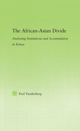 The African-Asian Divide: Analyzing Institutions and Accumulation in Kenya book cover