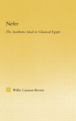 Nefer: The Aesthetic Ideal in Classical Egypt (Hardback) book cover