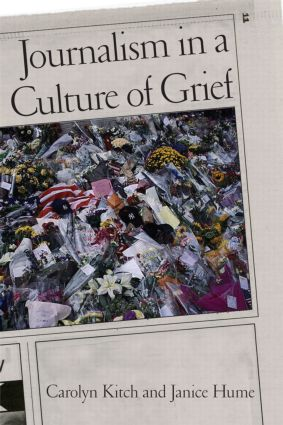 Journalism in a Culture of Grief: 1st Edition (Paperback) book cover