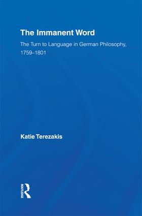 The Immanent Word: The Turn to Language in German Philosophy, 1759-1801 (Paperback) book cover