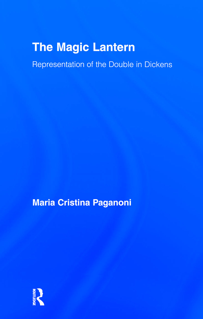 The Magic Lantern: Representations of the Double in Dickens (Hardback) book cover