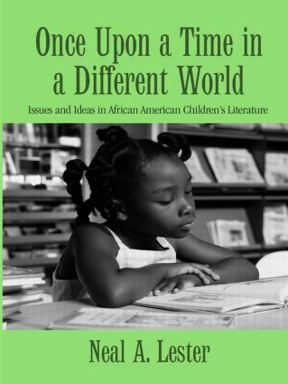 Once Upon a Time in a Different World: Issues and Ideas in African American Children's Literature (Hardback) book cover