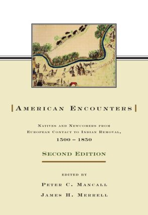 American Encounters: Natives and Newcomers from European Contact to Indian Removal, 1500–1850 book cover
