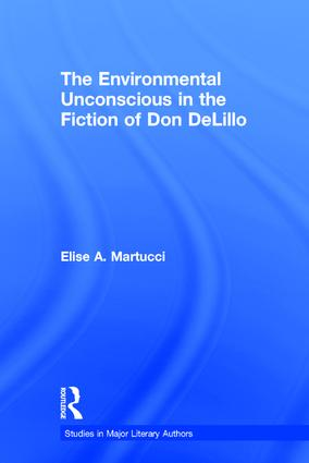 The Environmental Unconscious in the Fiction of Don DeLillo (Hardback) book cover