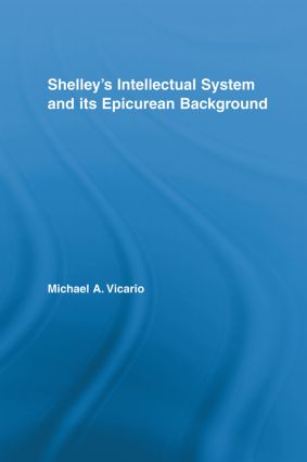 Shelley's Intellectual System and its Epicurean Background (Hardback) book cover
