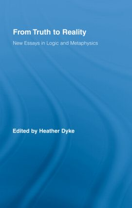 From Truth to Reality: New Essays in Logic and Metaphysics (Hardback) book cover