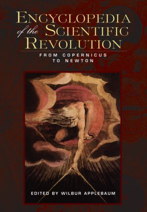 Encyclopedia of the Scientific Revolution: From Copernicus to Newton (Paperback) book cover