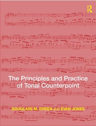 The Principles and Practice of Tonal Counterpoint: 1st Edition (Paperback) book cover