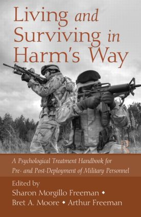 Living and Surviving in Harm's Way: A Psychological Treatment Handbook for Pre- and Post-Deployment of Military Personnel (Hardback) book cover