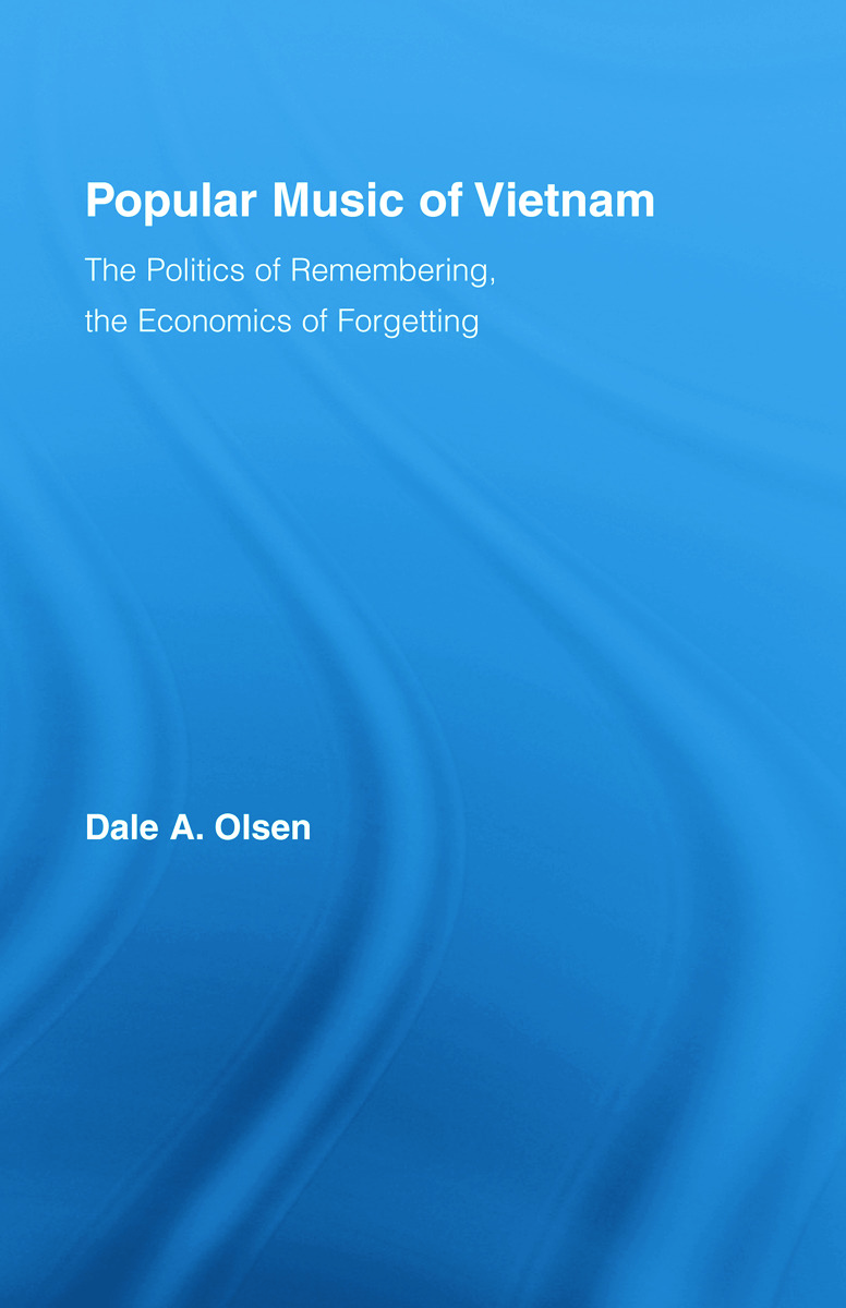 Popular Music of Vietnam: The Politics of Remembering, the Economics of Forgetting book cover