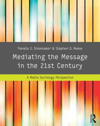 Mediating the Message in the 21st Century: A Media Sociology Perspective (Paperback) book cover